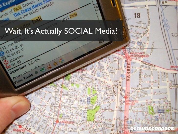 Wait, It's Actually SOCIAL Media?