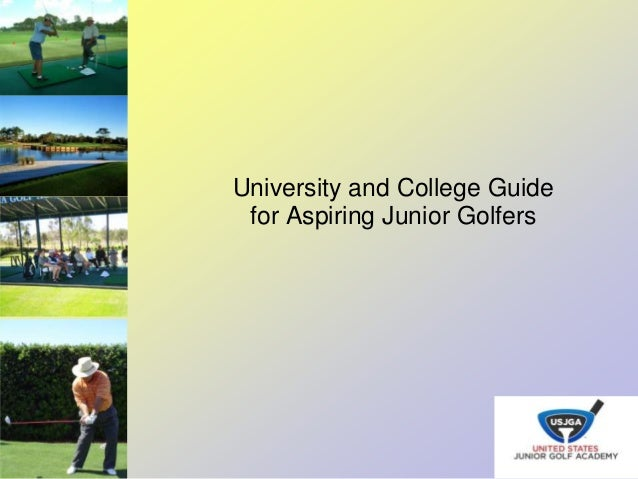 University and College Guidefor Aspiring Junior Golfers