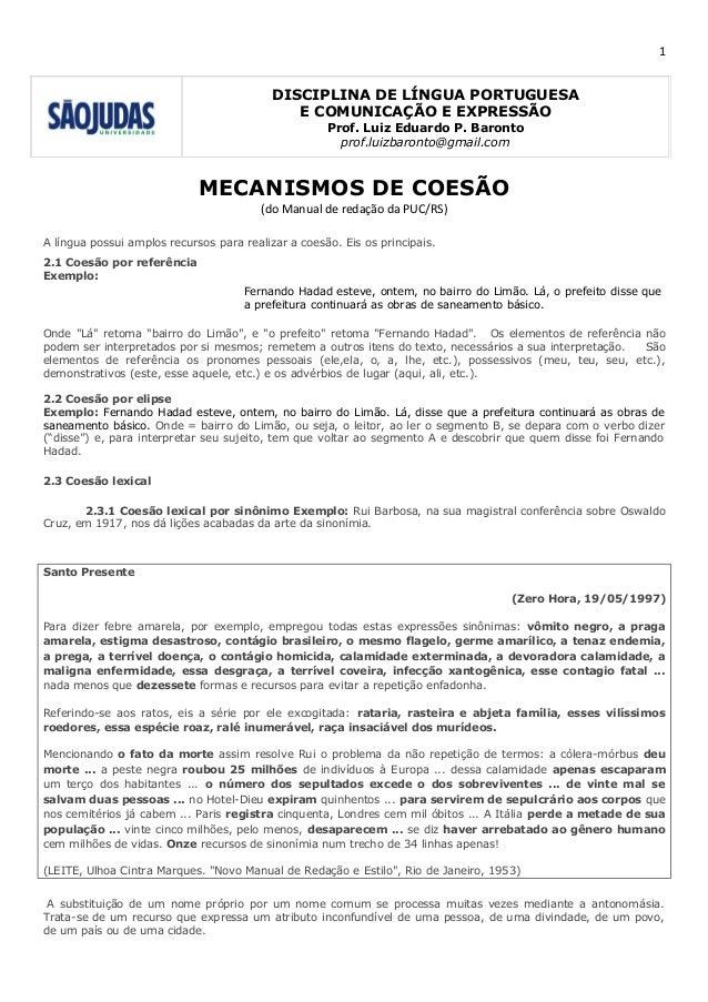 1  DISCIPLINA DE LÍNGUA PORTUGUESA  E COMUNICAÇÃO E EXPRESSÃO  Prof. Luiz Eduardo P. Baronto  prof.luizbaronto@gmail.com  ...