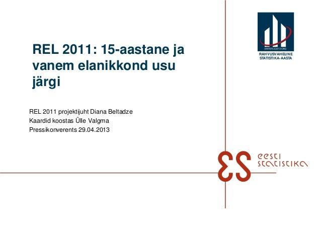 REL 2011: 15-aastane javanem elanikkond usujärgiREL 2011 projektijuht Diana BeltadzeKaardid koostas Ülle ValgmaPressikonve...