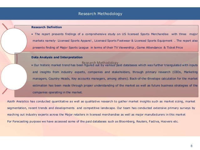 9792ee0da ... 8. Research Methodology Research Definition • The report presents  findings of a comprehensive study on US licensed Sports Merchandise ...