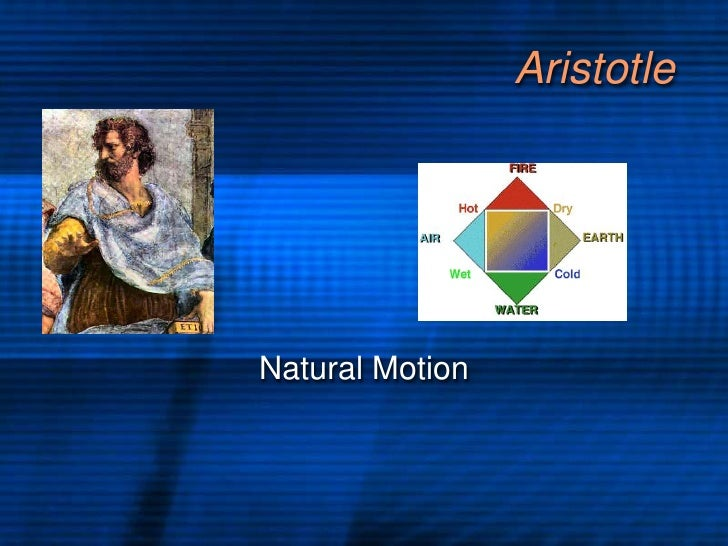 Aristotle     Natural Motion