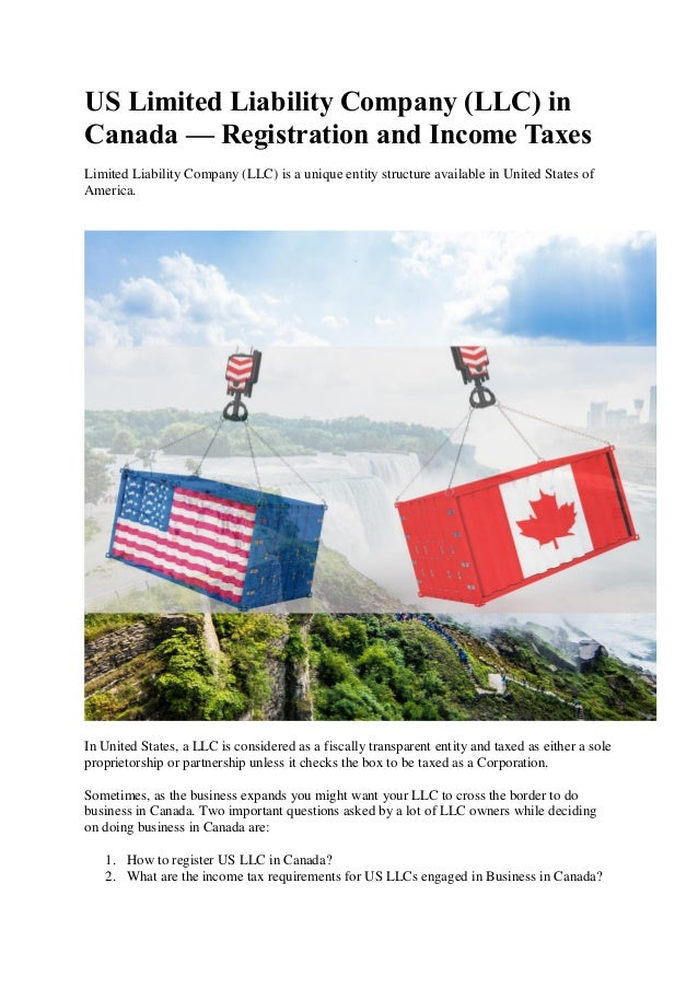 US Limited Liability Company (LLC) in Canada — Registration and Income Taxes Limited Liability Company (LLC) is a unique e...