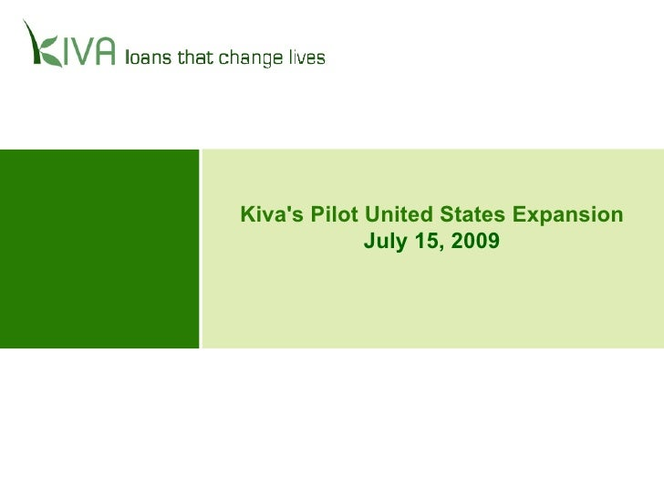 Kiva's Pilot United States Expansion              July 15, 2009