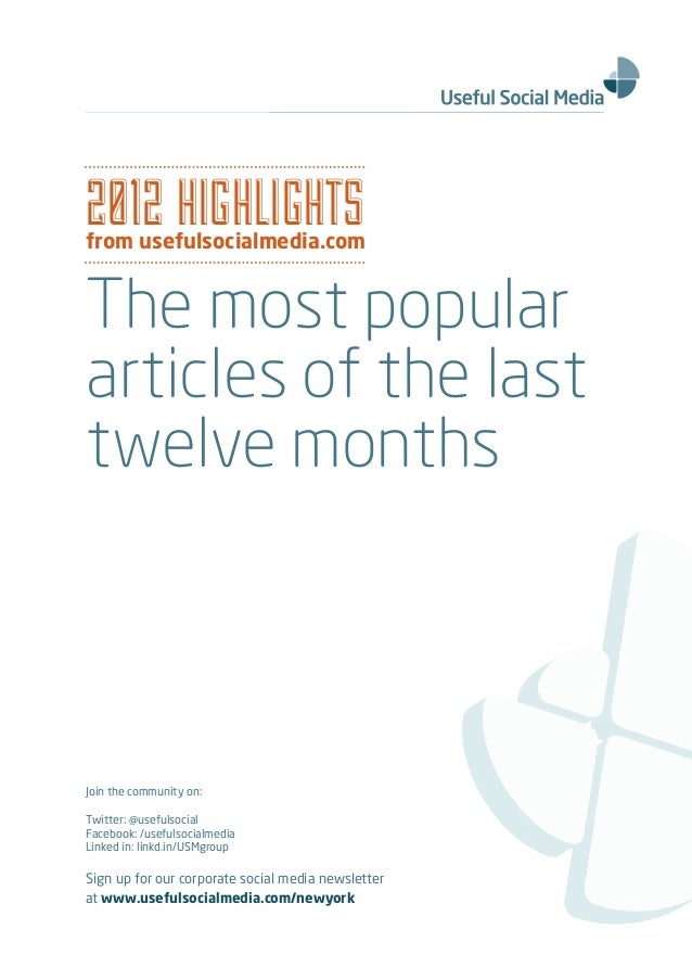2012 HIGHLIGHTSfrom usefulsocialmedia.comThe most populararticles of the lasttwelve monthsJoin the community on:Twitter: @...