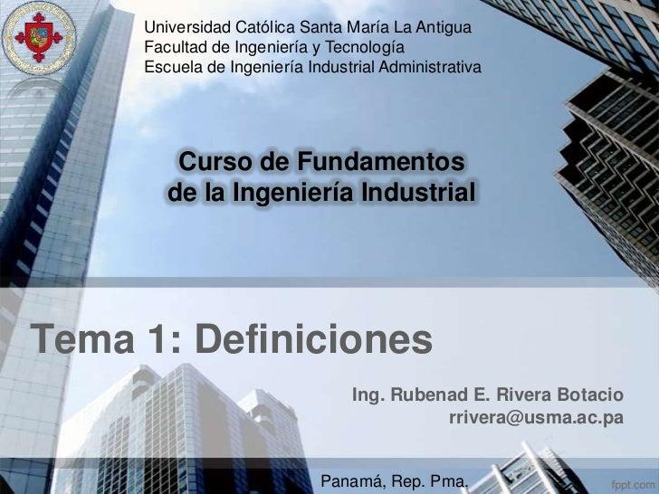 Universidad Católica Santa María La Antigua     Facultad de Ingeniería y Tecnología     Escuela de Ingeniería Industrial A...