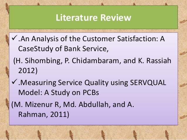 literature review on customer satisfaction in banking sector Customer satisfacton literature banking sector –astudy, iimb management review v m factors affecting the customer satisfaction in e-banking.