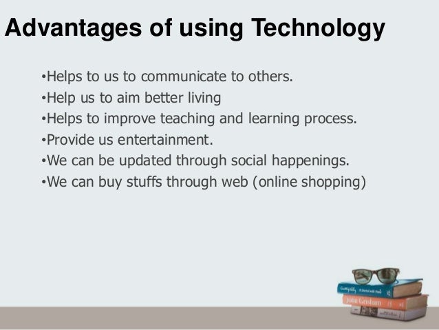 How does technology help us