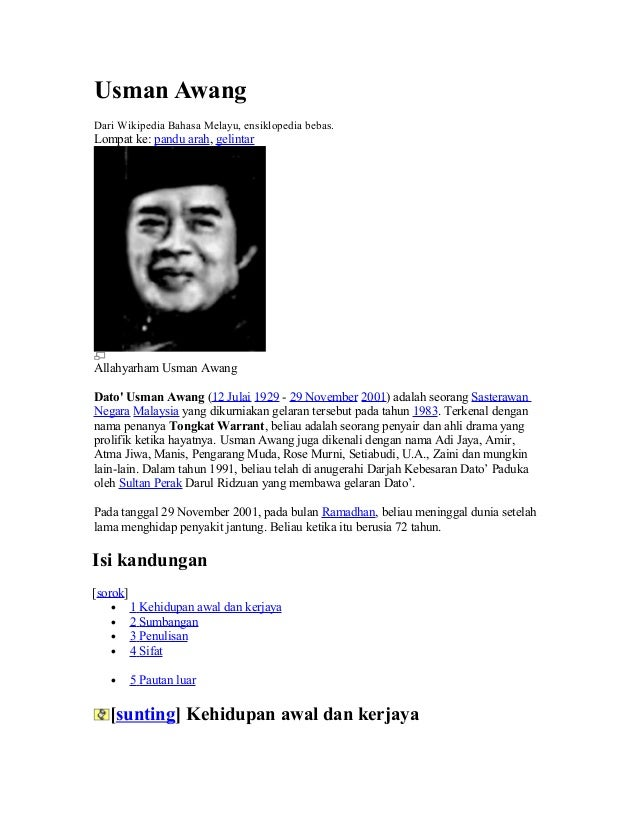 Usman Awang Dari Wikipedia Bahasa Melayu, ensiklopedia bebas. Lompat ke: pandu arah, gelintar Allahyarham Usman Awang Dato...