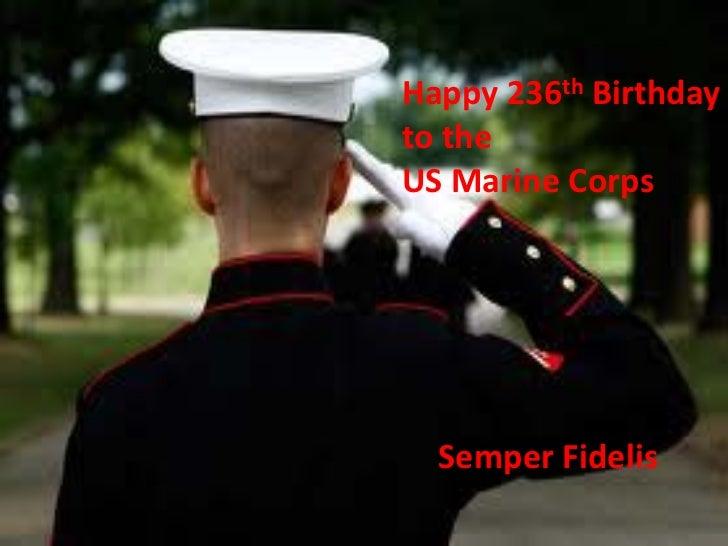 Happy 236th Birthdayto theUS Marine Corps  Semper Fidelis