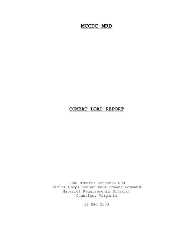 MCCDC-MRD COMBAT LOAD REPORT LCDR Demetri Economos USN Marine Corps Combat Development Command Materiel Requirements Divis...