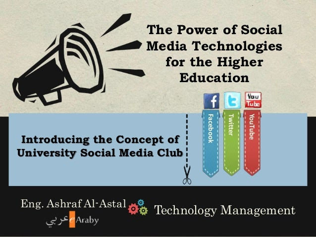 The Power of Social  Media Technologies  for the Higher  Education  ----------  Introducing the Concept of  University Soc...