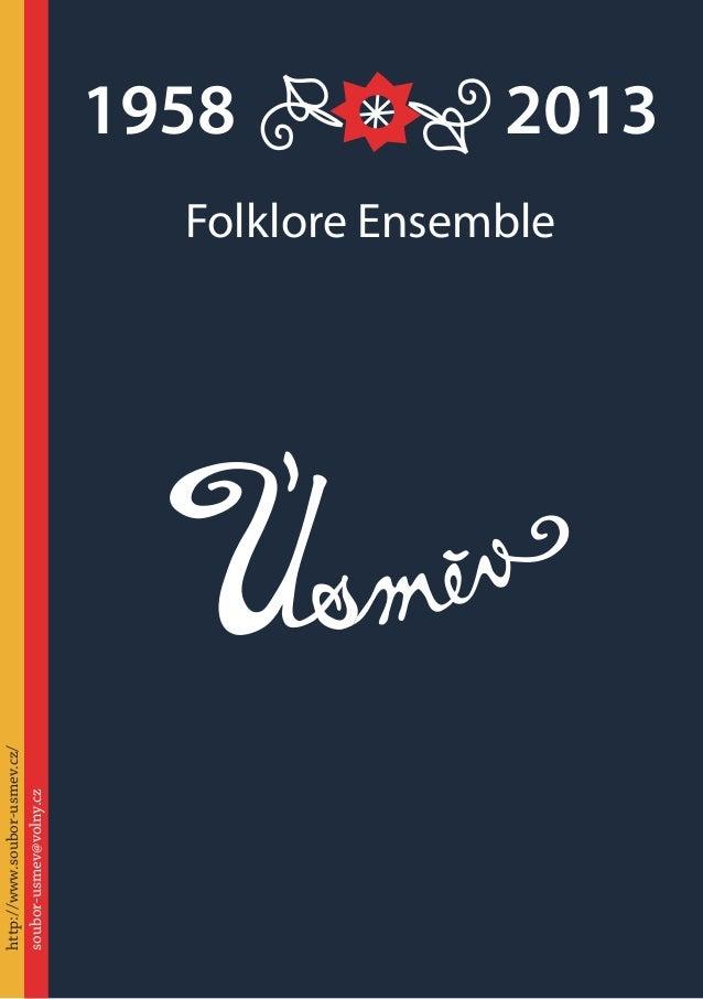 http://www.soubor-usmev.cz/ soubor-usmev@volny.cz  1958 2013  Folklore Ensemble