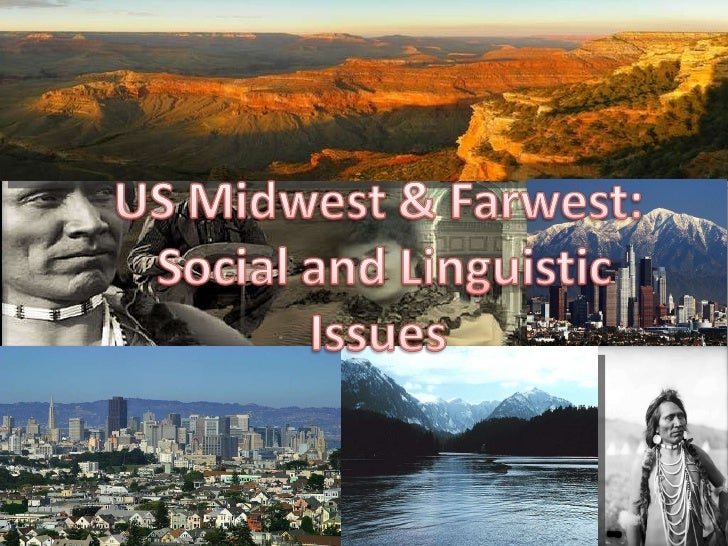 Us midwest & farwest: social and linguistic issues Slide 1