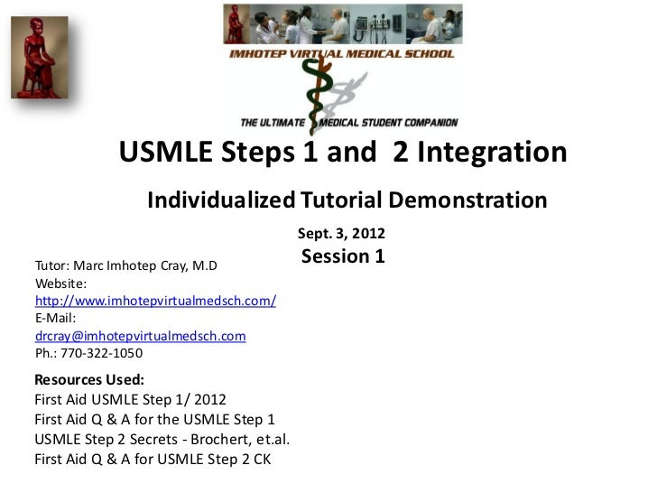 USMLE Steps 1 and 2 Integration                 Individualized Tutorial Demonstration                                     ...