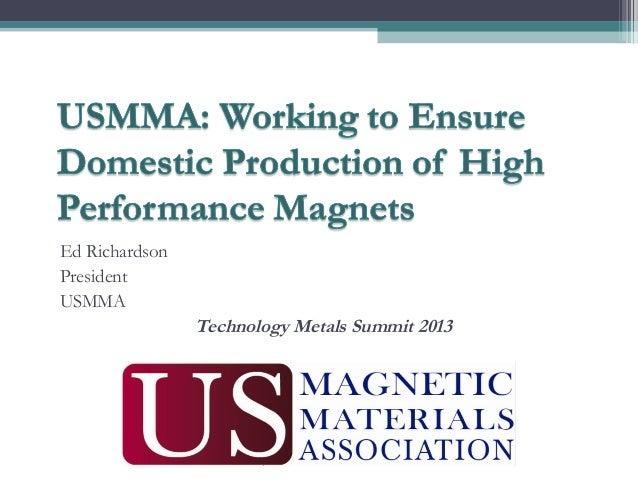 Ed RichardsonPresidentUSMMATechnology Metals Summit 2013