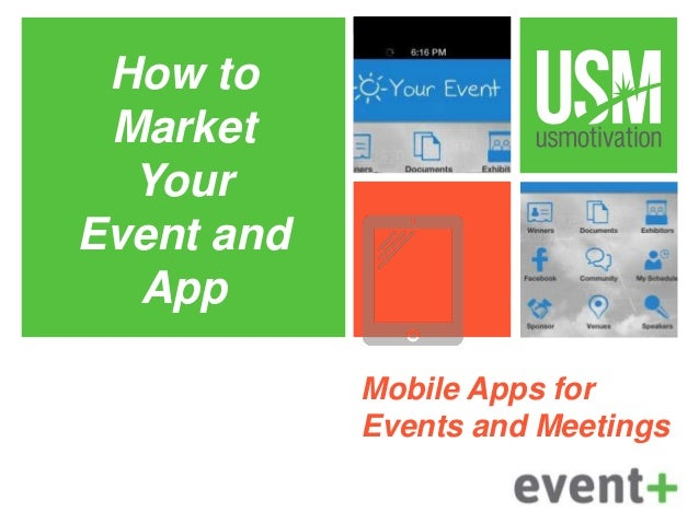 Mobile Apps for Events and Meetings How to Market Your Event and App