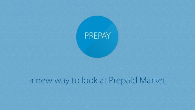a new way to look at Prepaid Market PREPAY