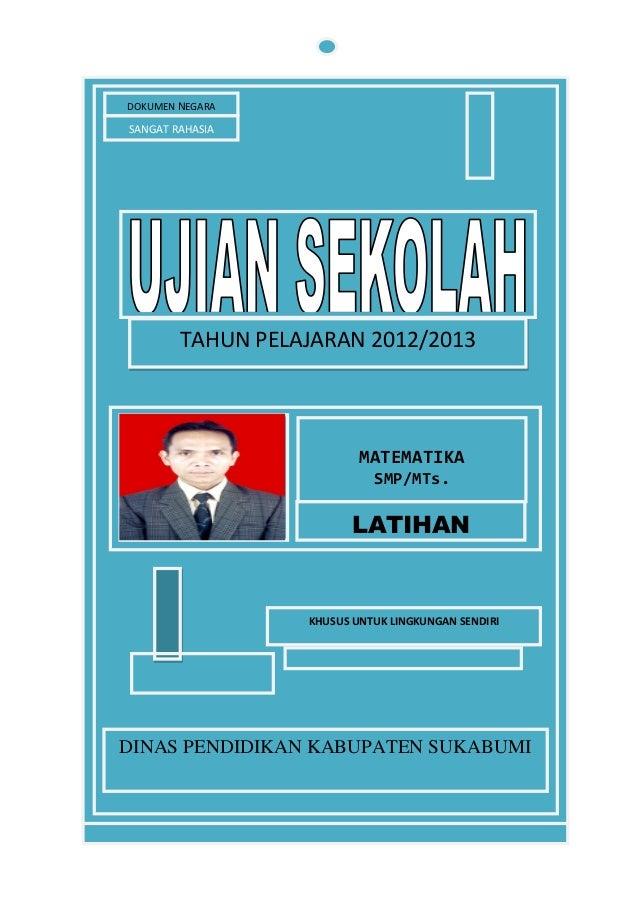 DOKUMEN NEGARASANGAT RAHASIA        TAHUN PELAJARAN 2012/2013                          MATEMATIKA                         ...