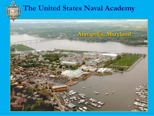 The United States Naval Academy  Annapolis, Maryland