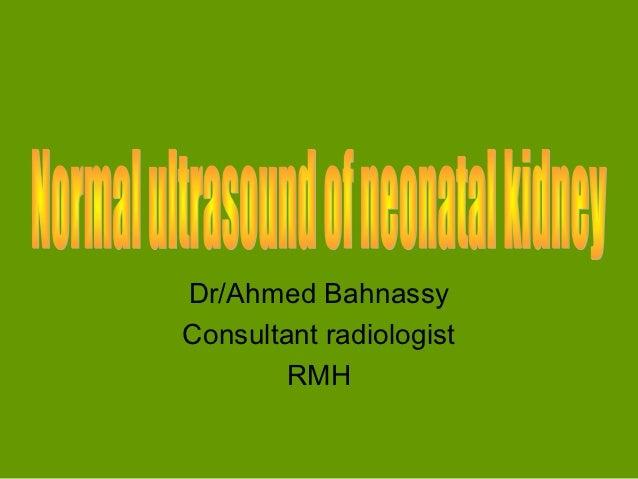 Dr/Ahmed BahnassyConsultant radiologist        RMH