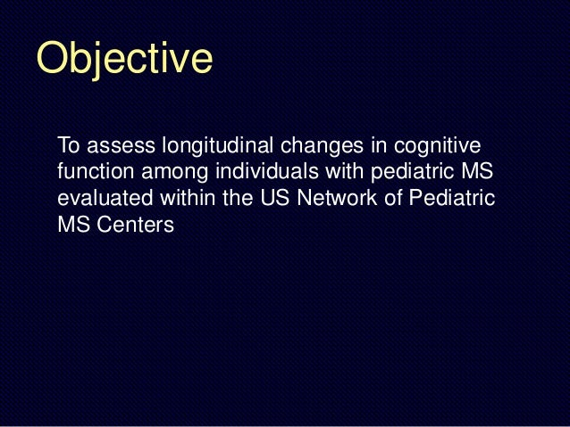 Objective To assess longitudinal changes in cognitive function among individuals with pediatric MS evaluated within the US...