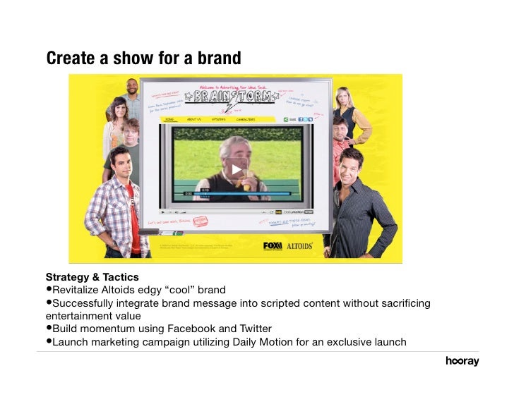 """Create a show for a brand     Strategy & Tactics •Revitalize Altoids edgy """"cool"""" brand •Successfully integrate brand mes..."""