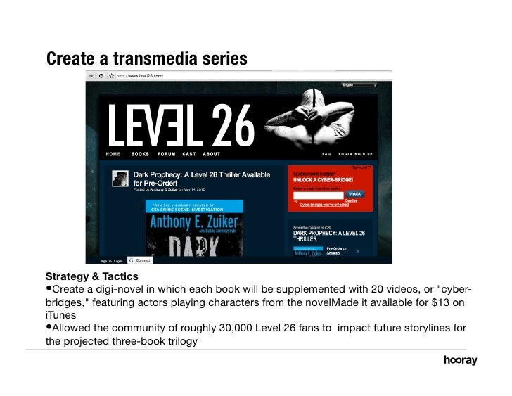 Create a transmedia series     Strategy & Tactics •Create a digi-novel in which each book will be supplemented with 20 vi...