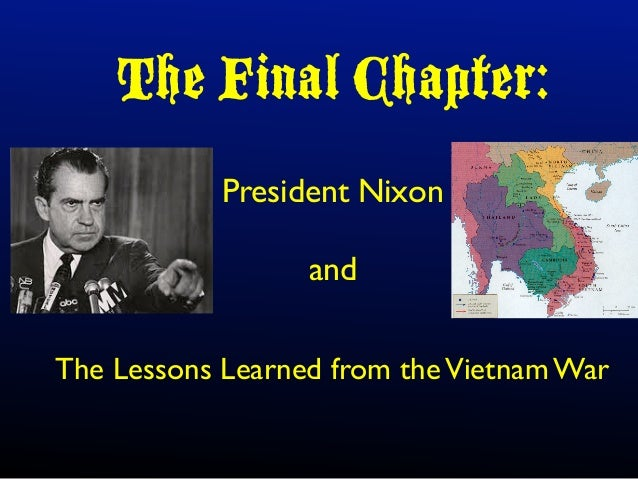 president nixon and the vietnam war Former national security council staff member winston lord discusses president nixon's role and decisions in the vietnam war.