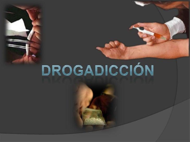 Drogadicción <br />