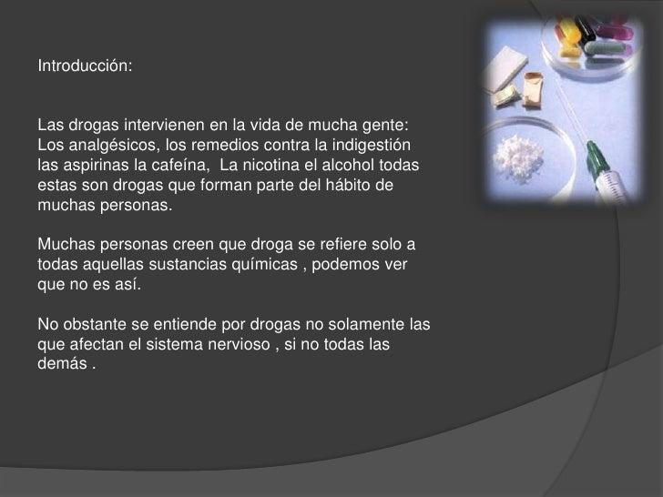 Introducción:<br />Las drogas intervienen en la vida de mucha gente:  Los analgésicos, los remedios contra la indigestión ...
