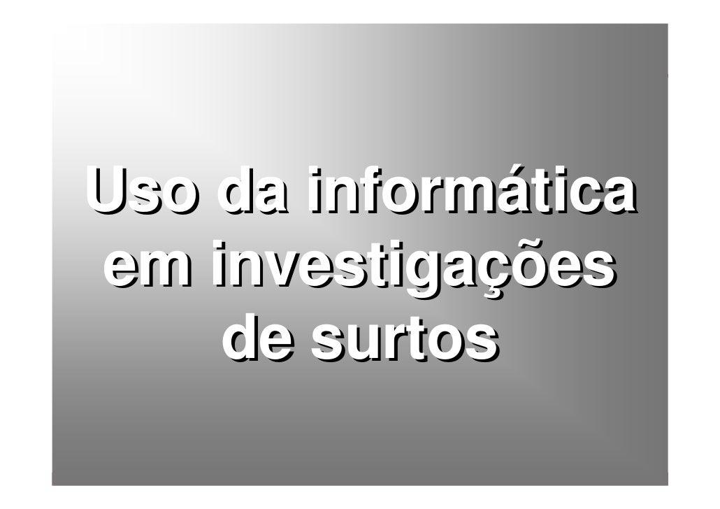 Uso da informática em investigações     de surtos        Baixe gratuitamente materiais sobre epidemiologia - http://epilib...