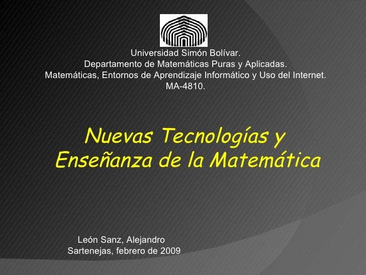 Universidad Simón Bolívar. Departamento de Matemáticas Puras y Aplicadas. Matemáticas, Entornos de Aprendizaje Informático...