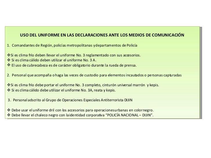 <ul><li> </li></ul><ul><li>USO DEL UNIFORME EN LAS DECLARACIONES ANTE LOS MEDIOS DE COMUNICACIÓN </li></ul><ul><li>1.  Co...