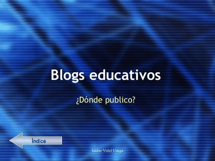 Blogs educativos ¿Dónde publico? Índice