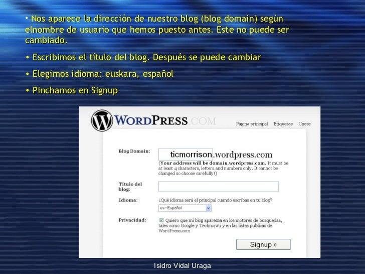 <ul><li>Nos aparece la dirección de nuestro blog (blog domain) según elnombre de usuario que hemos puesto antes. Este no p...