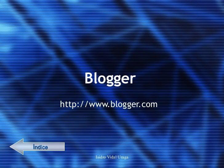 Blogger http://www.blogger.com   Índice