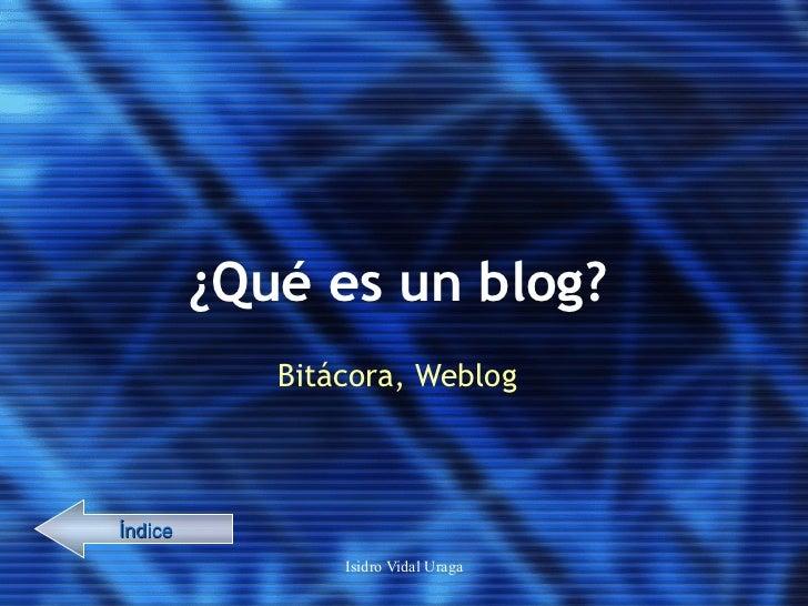 ¿Qué es un blog? Bitácora, Weblog Índice