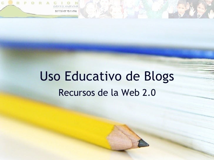 Uso Educativo de Blogs Recursos de la Web 2.0