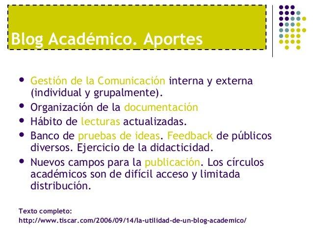 Blog Académico. Aportes   Gestión de la Comunicación interna y externa    (individual y grupalmente).   Organización de ...