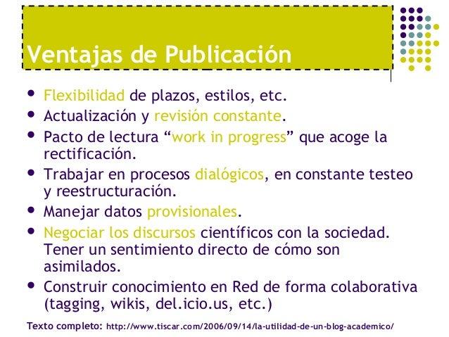 Ventajas de Publicación   Flexibilidad de plazos, estilos, etc.   Actualización y revisión constante.   Pacto de lectur...