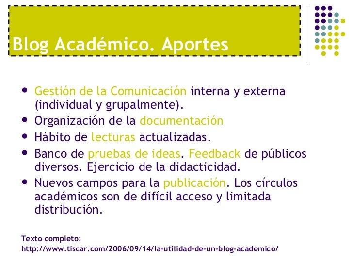 Blog Acad émico. Aportes <ul><li>Gestión de la Comunicación  interna y externa (individual y grupalmente). </li></ul><ul><...