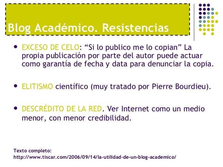 """Blog Acad émico. Resistencias <ul><li>EXCESO DE CELO : """"Si lo publico me lo copian"""" La propia publicación por parte del au..."""
