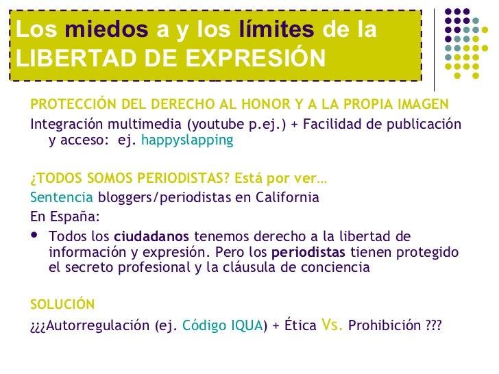 <ul><li>PROTECCIÓN DEL DERECHO AL HONOR Y A LA PROPIA IMAGEN </li></ul><ul><li>Integración multimedia (youtube p.ej.) + Fa...