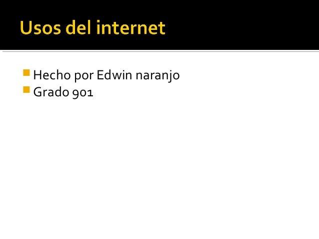 Hecho por Edwin naranjo  Grado 901