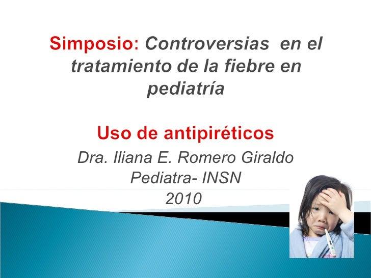 Dra. Iliana E. Romero Giraldo Pediatra- INSN 2010