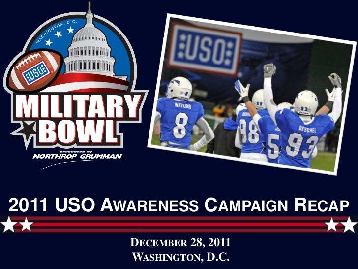 2011 USO AWARENESS CAMPAIGN RECAP           DECEMBER 28, 2011           WASHINGTON, D.C.
