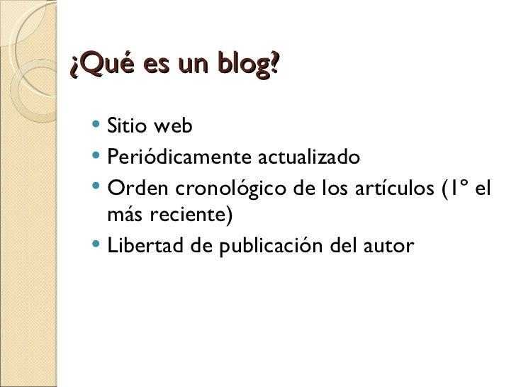 <ul><li>Sitio web </li></ul><ul><li>Periódicamente actualizado </li></ul><ul><li>Orden cronológico de los artículos (1º el...