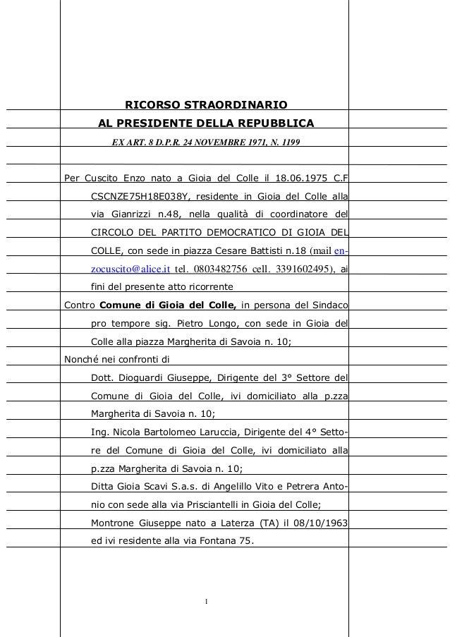 1 RICORSO STRAORDINARIO AL PRESIDENTE DELLA REPUBBLICA EX ART. 8 D.P.R. 24 NOVEMBRE 1971, N. 1199 Per Cuscito Enzo nato a ...