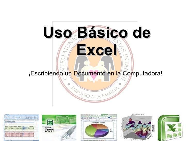 Uso Básico de Excel ¡ Escribiendo un Documento en la Computadora!